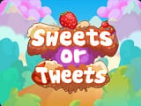 Play Sweets or Tweets