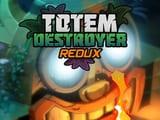 Play Totem Destroyer Redux