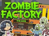 Play Zombie Factory Tycoon