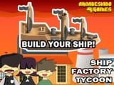 Play Ship Factory Tycoon